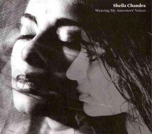 Weaving My Ancestors Voices by Sheila Chandra