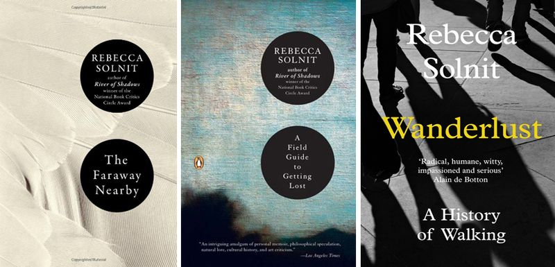 Three books by Rebecca Solnit, all highly recommended