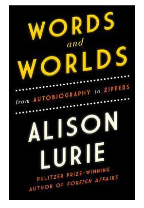 Words and Worlds by Alison Lurie